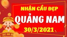 Soi cầu XSQNM 30/3/2021 - Dự đoán xổ số Quảng Nam 30/3/2021 thứ 3
