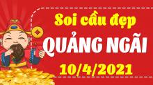 Soi cầu XSQNG 10/4/2021 - Dự đoán xổ số Quảng Ngãi 10/4/2021 thứ 7