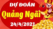 Soi cầu XSQNG 24/4/2021 - Dự đoán xổ số Quảng Ngãi 24/4/2021 thứ 7