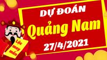 Soi cầu XSQNM 27/4/2021 - Dự đoán xổ số Quảng Nam 27/4/2021 thứ 3