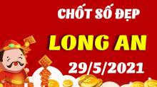 Soi cầu XSLA 29/5/2021 - Dự đoán xổ số Long An 29/5/2021 thứ 7