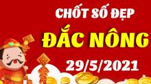 Soi cầu XSDNO 29/5/2021 - Dự đoán xổ số Đắk Nông 29/5/2021 thứ 7