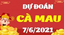 Soi cầu XSCM 7/6/2021 - Dự đoán xổ số Cà Mau 7/6/2021 thứ 2