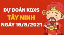 Dự đoán XSTN 19/8/2021 - Soi cầu xổ số Tây Ninh 19/8 thứ 5