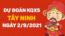 Dự đoán XSTN 2/9/2021 - Soi cầu xổ số Tây Ninh 2/9 thứ 5