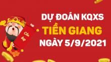 Dự đoán XSTG 5/9/2021 - Soi cầu xổ số Tiền Giang 5/9 chủ nhật