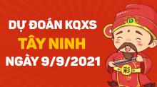 Dự đoán XSTN 9/9/2021 - Soi cầu xổ số Tây Ninh 9/9 thứ 5