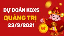 Dự đoán XSQT 23/9/2021 - Soi cầu xổ số Quảng Trị 23/9 thứ 5