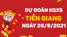 Dự đoán XSTG 26/9/2021 - Soi cầu xổ số Tiền Giang 26/9 chủ nhật
