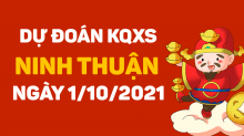 Dự đoán XSNT 1/10/2021 - Soi cầu xổ số Ninh Thuận 1/10 thứ 6